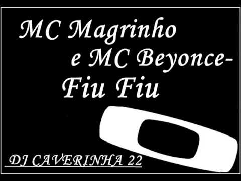 MC Magrinho e MC Beyonce - Fiu Fiu [NOVA 2013]