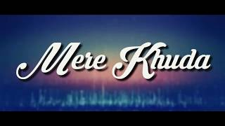 MERE KHUDA || HALLELUJAH THE BAND || LYRIC VIDEO || Hindi - Urdu Christian song