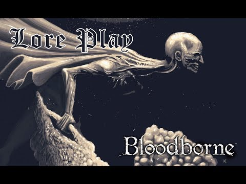 Bloodborne Lore Play | 30 - El final de la pesadilla