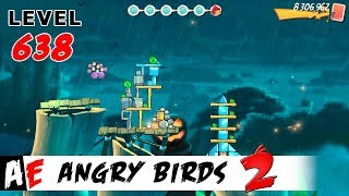 Angry Birds 2 LEVEL 638 / Злые птицы 2 УРОВЕНЬ 638