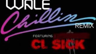 Wale - Chillin Remix ft CL-Sick Official remix