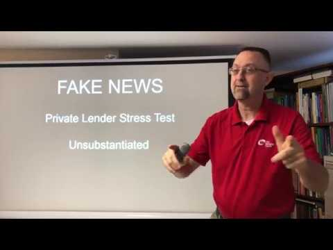FAKE NEWS on Mortgage Stress Test / Private Lender Stress Test / UNSUBSTANTIATED