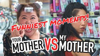 Your Mother VS My Mother Funniest Moments