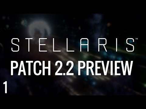 Patch 2.2 Le Guin | Stellaris Preview  | Part 1