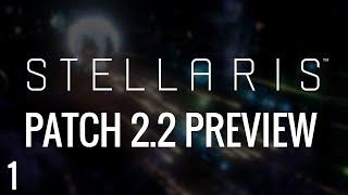 Patch 2.2 Le Guin | Stellaris Preview  | Part 1