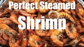 Two Methods For Perfectly Steamed Shrimp