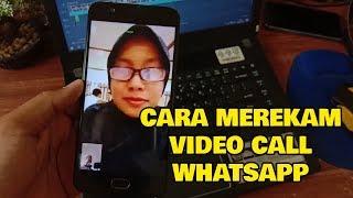 Cara Merekam Video Call Whatsapp Terbaru 2019