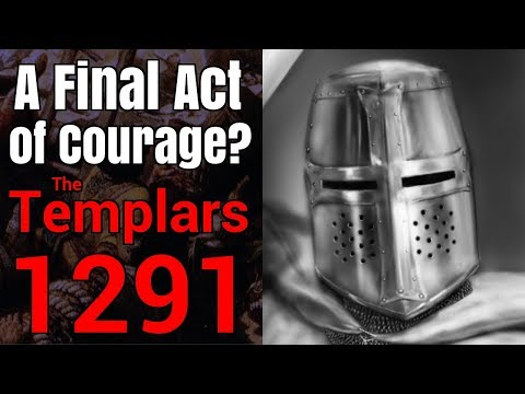 The Knights Templar's Last Stand - Acre, 1291