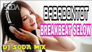 Download DJ SODA - BODY BABADONTOT!! VIRAL Breakbeat Selow (Remix Terbaru) Mp3