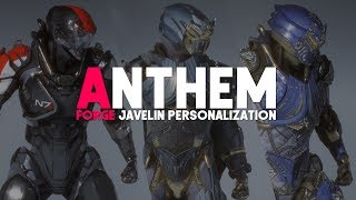 Anthem | Javelin Customization First Look! THE FORGE