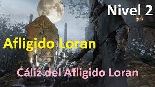 Bloodborne - Mazmorra 1 - Afligido Loran - Nivel 2 - Ritual: Cáliz del Afligido Loran