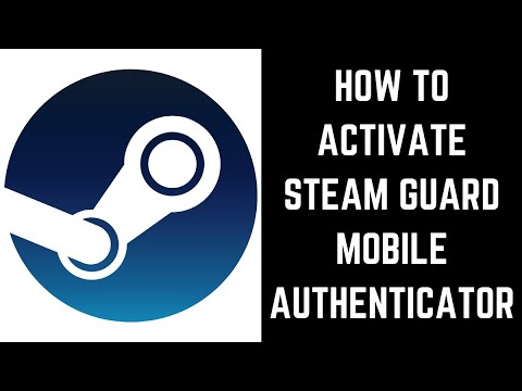 How To Activate Steam Guard Mobile Authenticator