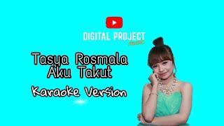 Download Tasya Rosmala - Aku Takut (Karaoke) Mp3