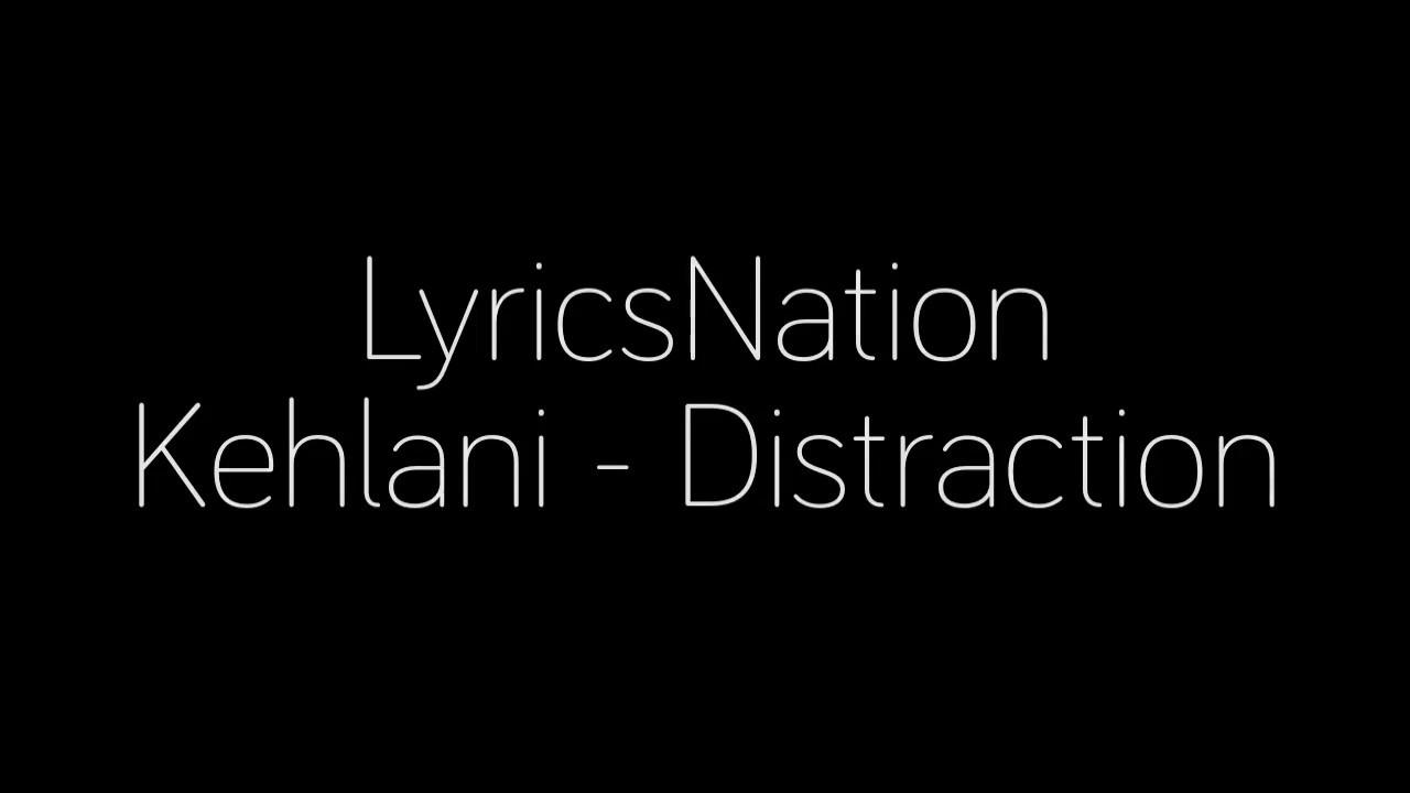 Download Kehlani - Distraction Lyrics