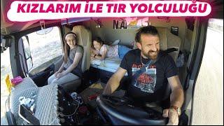 Kızlarım İle Tır Yolcuğu 3 / Ankara Seferi...!