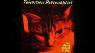 Television Personalities - Do You Know What They're Saying About Me Now?