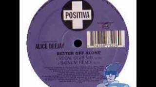 Alice Deejay - Better Off Alone (remix)