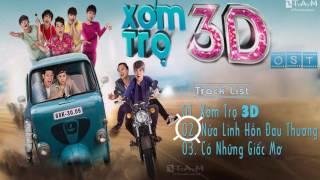 """[FULL] Nhạc Phim """" XÓM TRỌ 3D """" 2017│XÓM TRỌ 3D OST│Bạch Công Khanh, Nam Cường & Maya"""