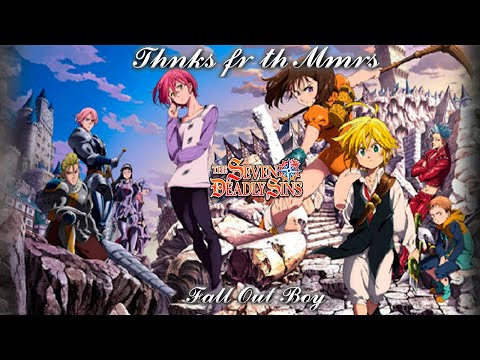 The Seven Deadly Sins AMV  Fall Out Boy  Thanks for the Memories