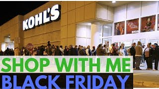 Black Friday 2018 KOHLS shop with me walkthrough haul black Thursday