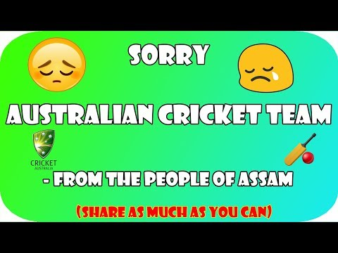 SORRY AUSTRALIA | FROM THE PEOPLE OF ASSAM😢😢