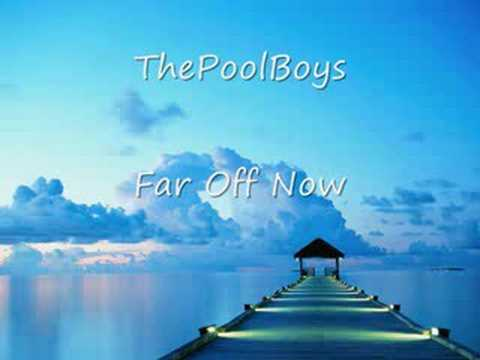 ThePoolBoys - Far off now