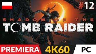 Shadow of the TOMB RAIDER PL (2018)  #12 (odc.12)  Próba Pająka i Próba Orła