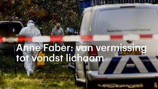 Zaak Anne Faber: van vermissing tot vondst lichaam - RTL NIEUWS