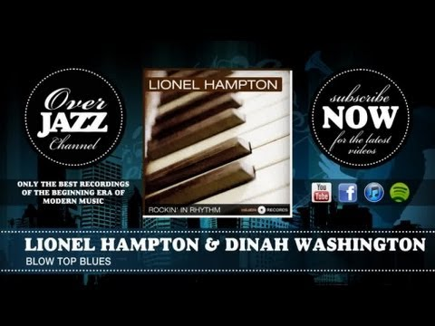 Lionel Hampton & Dinah Washington - Blow Top Blues (1945) mp3