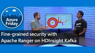 Fine-grained security with Apache Ranger on HDInsight Kafka | Azure Friday