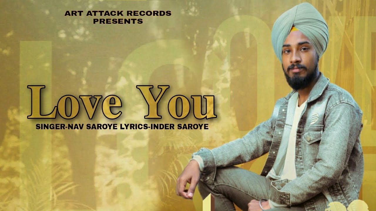Love You - ( Official Audio ) Nav Saroye | Latest Punjabi songs 2021 | New Punjabi Song 2021