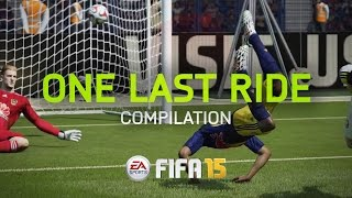 "FIFA 15 | ""One Last Ride"" Compilation"