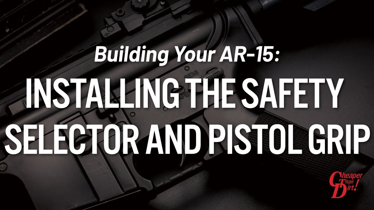 hight resolution of installing selector and pistol grip building your ar 15 cheaperthandirt com youtube