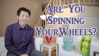 Are You Spinning Your Wheels?