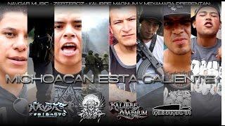 Michoacan Esta Caliente - Zerteroz Ft Kalibre Magnum (Video Oficial HD)