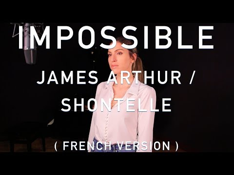 IMPOSSIBLE ( FRENCH VERSION ) JAMES ARTHUR / SHONTELLE ( SARA'H COVER )