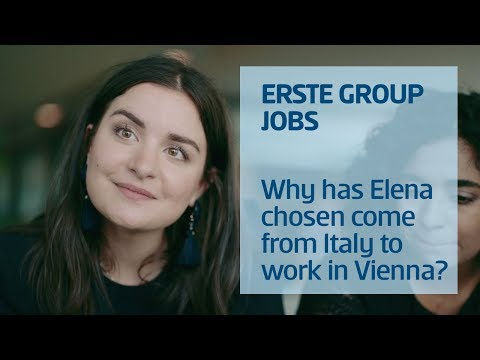 Erste Group Jobs: Why has Elena chosen come from Italy to work in Vienna?