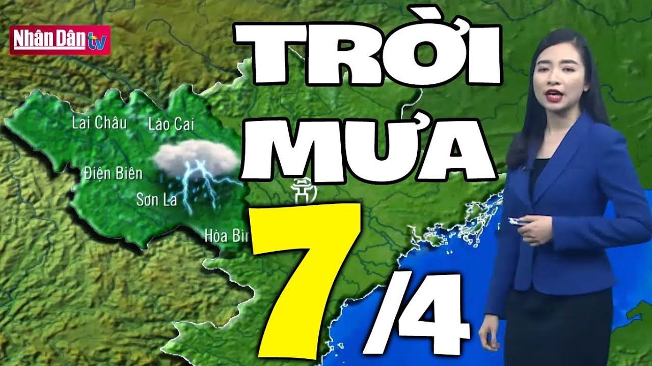 Dự báo thời tiết hôm nay và ngày mai 7/4 | Dự báo thời tiết đêm nay mới nhất