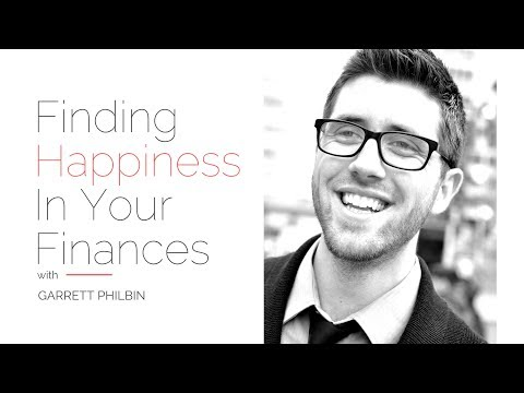 Finding Happiness In Your Finances with Garrett Philbin