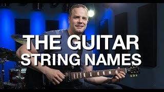The Guitar String Names - Beginner Guitar Lesson #5