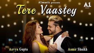 Valentine Day Songs 2020 | Tere Vaastey | Aamir Shaikh | Aavya Gupta | Pinky Maidasani