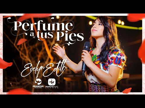 Evelyn Edith - Perfume a tus Pies (Video Oficial)
