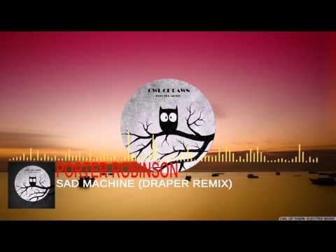 Porter Robinson - Sad Machine (Draper Remix)
