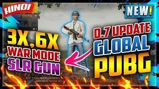 🔥PUBG MOBILE : 0.7 UPDATE AVAILABLE NOW | NEW 3X,6X SCOPE, WAR MODE, NEW SLR GUN | DETAILS IN HINDI