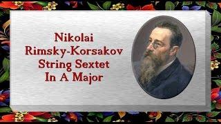 Rimsky - Korsakov - String Sextet In A Major