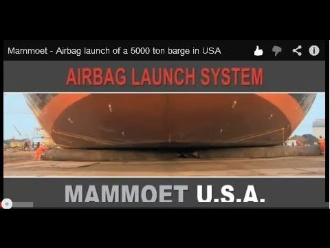 Mammoet - Airbag launch of a 5000 ton barge in USA