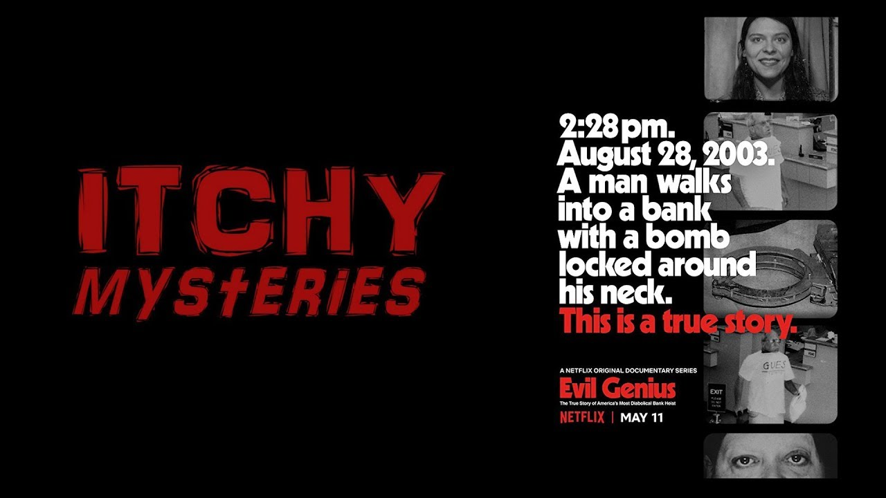 Itchy Mysteries: Evil Genius -The True Story of America's Most Diabolical  Bank Heist (2018)