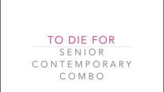 To Die For   Sen Contemp Combo