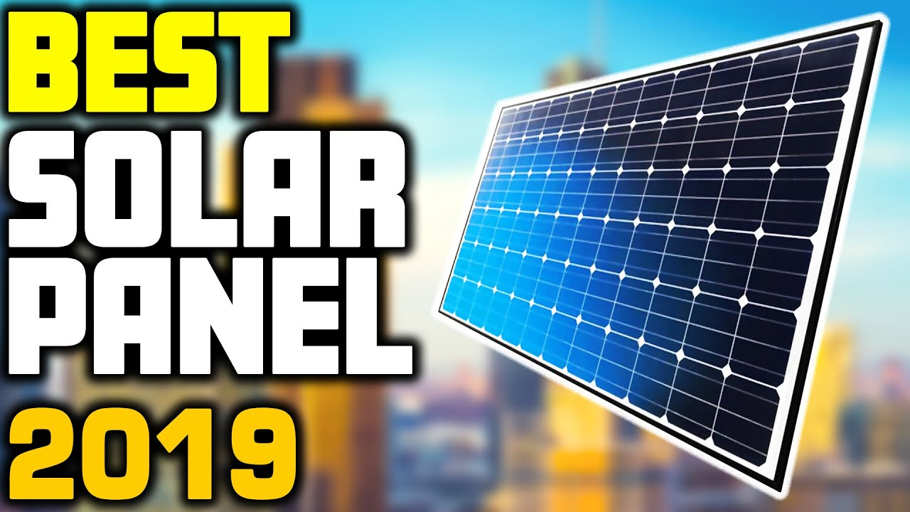 5 Best Solar Panels In 2019 Youtube