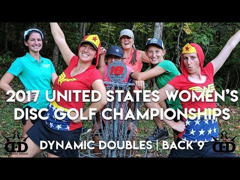 2017 Dynamic Doubles at the USWDGC - Paige & Madison | Zoe & Val | Pam & Sandy (Back 9)